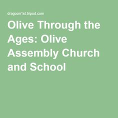 Olive Through the Ages: Olive Assembly Church and School