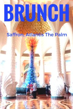 Brunch at Atlantis the Palm Dubai, one of the world's most Instagrammed hotels.