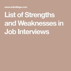 List of Strengths and Weaknesses in Job Interviews