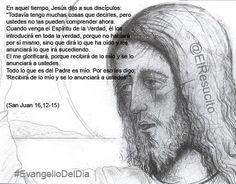 """#EvangelioDelDia """"El Espíritu de la verdad de lo mío y se lo anunciará a ustedes."""""""