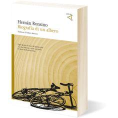 Hernán Ronsino – Biografia di un albero