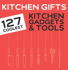 127 Coolest Kitchen Gadgets, Gifts & Tools of 2012.