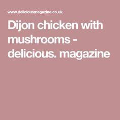 Dijon chicken with mushrooms - delicious. magazine