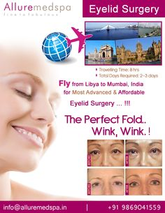 Eyelid surgery is procedure to reduce drooping in the upper and lower eyelid, improve your facial appearance by Celebrity Eyelid surgeon Dr. Milan Doshi. Fly to India for Eyelid surgery (also known as Blepharoplasty) at affordable price/cost compare to Tripoli, Benghazi, Tagiura,LIBYA at Alluremedspa, Mumbai, India.   For more info- http://www.Alluremedspa-libya.com/cosmetic-surgery/face-surgery/eyelid-surgery.html