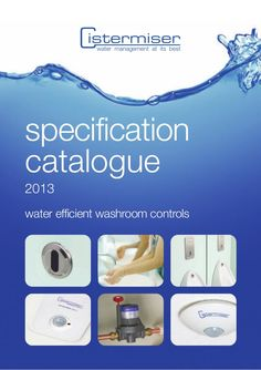 Cistermiser Water Efficient Washroom Controls - Specification Catalogue 2013 by Thorne and Derrick UK (Mechanical and Process Industry Equipment) via slideshare Extractor Fans, Water Management, Control Valves, Water Supply, Washroom, Building Design, Prison, Health Care, Catalog