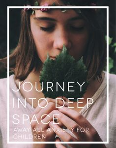 """Journey Into Deep Space: Away All Anxiety For Children Guided Meditation Music. To the Music of """"Journey Into Deep Space,"""" alongside the soothing spoken words of Paula Walker, your child's anxiety (or often over active mind and body) will be calmed and replaced with peace."""