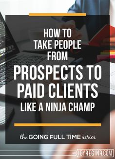 FREE online webinar for you business babes! --> A detailed online workshop on how to take people from prospects to paid clients.