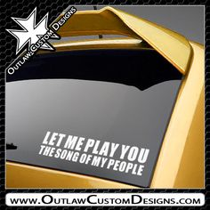 Let Me Play You The Song Of My People - Outlaw Custom Designs, LLC