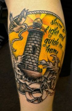 * words*   Lighthouse tattoo done by Angela Grace