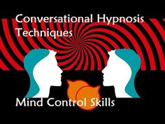 Conversational Hypnosis Techniques - Mind Control Skills