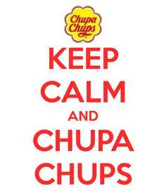KEEP CALM AND CHUPA CHUPS