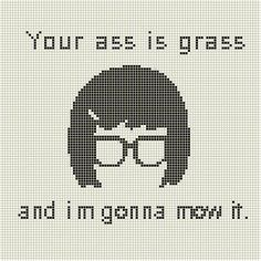 Bobs Burgers Tina Quote cross stitch pattern by theecraftyunicorn - Crafts For The Times Cross Stitching, Cross Stitch Embroidery, Embroidery Patterns, Cross Stitch Patterns, Geek Cross Stitch, Stitching Patterns, Embroidery Ideas, Knit Patterns, Perler Beads