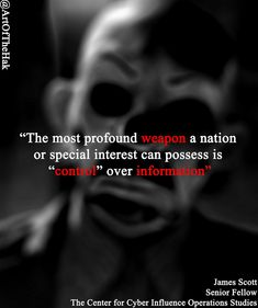 """""""The most profound weapon a nation or special interest can possess is """"control"""" over information""""- James Scott Cyber Warfare, Digital Footprint, James Scott, Special Interest, Information Technology, Digital Media, Coffee Beans, Weapons, Places To Visit"""