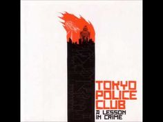Tokyo Police Club - A Lesson In Crime (Australian Edition, Full EP) - YouTube