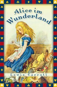 Muss man gelesen haben: #Alice im #Wunderland von Lewis Carroll - die vollständige Ausgabe
