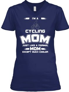 I'm A Cycling Mom Just Like A Normal Mom Except Much Cooler Navy T-Shirt Front