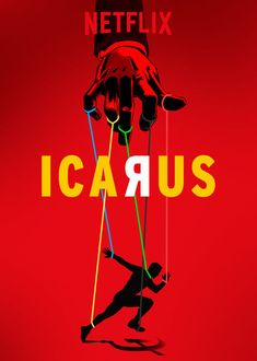 Icarus (2017) Documentary Film A major Olympic cheating scandal is uncovered by accident by an American documentary filmmaker and a Russian scientist, when they realize their combined knowledge points fingers at Russia's secret sports doping program.