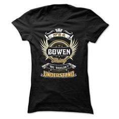 BOWEN, its a BOWEN thing you wouldnt understand, keep calm and let $ud1 hand it, gift for BOWEN, funny tee and hoodie for BOWEN,