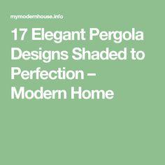 17 Elegant Pergola Designs Shaded to Perfection – Modern Home Building A Pergola, Pergola Plans, Pergola Kits, Patio Shade, Pergola Shade, Curtain Rod Holders, Modern Pergola, Yard Design, Pergola Designs