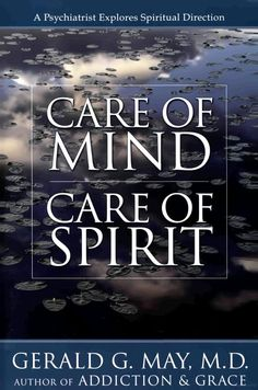 Care of Mind/Care of Spirit - Gerald G. May - Google Books
