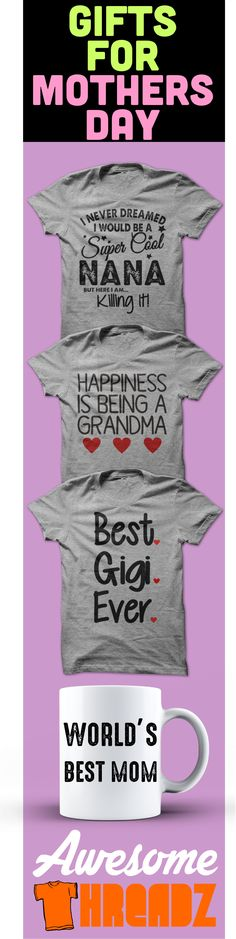Great Gifts For Mom. Mothers Day Shirts And Coffee Mugs from Awesome Threadz