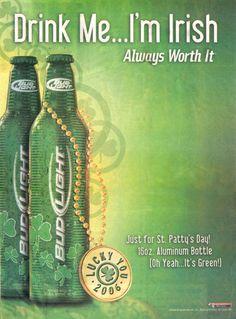 Drink Me, I'm Irish! Irish Blessing, Drink Me, Bud Light, My Spirit, Dumb And Dumber, Cheers, Ireland, Bottles, Kiss
