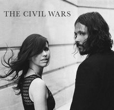 The Civil Wars... Absolutely amazing duo!