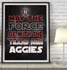 """Texas A&M Aggies """"May the Force Be With You"""" Art Print Poster Gift"""