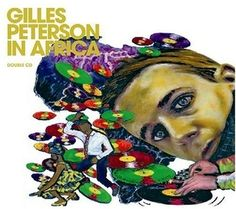 Gilles Peterson: Gilles Peterson in Africa