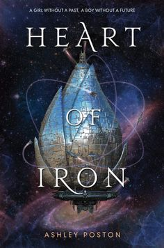 #CoverReveal   Heart of Iron by Ashley Poston