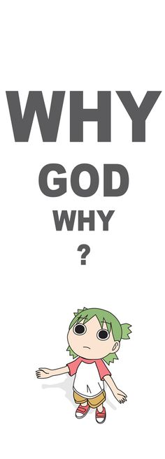 Don't why God, you silly :D