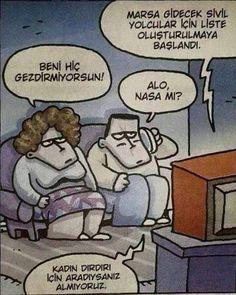 - Marsa gidecek sivil yolcular için liste oluşturulmaya başlandı. + Beni hiç gezdirmiyorsun! - Alo, NASA mı? + Kadın dırdırı için aradıysanız almıyoruz. #karikatür #mizah #matrak #komik #espri #şaka #gırgır #komiksözler