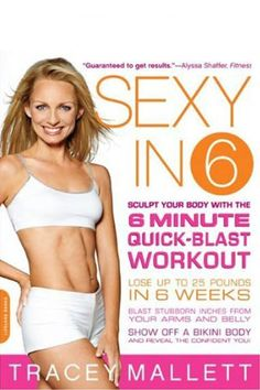 Sexy in 6  Sculpt Your Body with the 6 Minute Quick-Blast Workout  Author: Tracey Mallett      Don't have time to hit the gym? You can get a bikini body in just six weeks—in your spare time! Proven effective for all body types, Sexy in 6 offers highly motivating, super-fast workouts that are easy to squeeze into a busy day, plus a simple diet plan and delicious recipes.