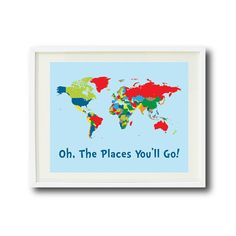 Oh, The Places You'll Go Quote Art Print 8x10 OR 11x14-World Map-Primary Colors OR Choose Colors-Kids Room-Baby Boy/Girl Nursery-Playroom on Etsy, $16.00