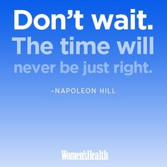 Motivational Fitness Quotes   QUOTATION – Image :    Quotes Of the day  – Description  Don't wait.  Sharing is Caring – Don't forget to share this quote !