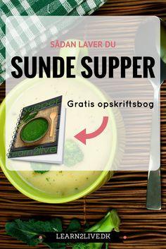 Opskriftsbog på sunde supper, der mætter og slanker.