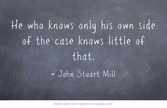 LOVE this quote by John Stuart Mill!
