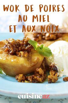 Saviez-vous qu'il est possible de réaliser un dessert au wok ? Un exemple :cette recette de poires au miel et aux noix au wok. #recette#cuisine#dessert#wok #poire#miel #noix Sauce Au Miel, Wok, Tasty Dishes, Baked Potato, Potatoes, Meat, Chicken, Baking, Ethnic Recipes