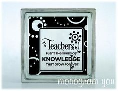 Glass Block Vinyl Decal 'Teachers Plant the Seeds of Knowledge that Grow Forever' on Etsy, $5.95