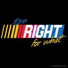 Blipshift, t-shirt, Turn Right For What   blipshift