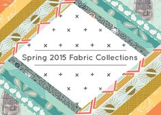 Spring 2015 Fabric Collections - Art Gallery Fabrics
