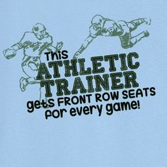 Front Row Seats for the Athletic Trainer Funny Novelty T-Shirt - Rogue Attire
