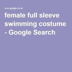 female full sleeve swimming costume - Google Search