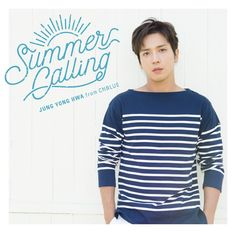 Jung Yonghwa JAPAN 2nd Solo ALBUM 「Summer Calling」 Release date: August 09 ■ 【 First Press Limited Edition 】CD + DVD Price: 3,500 円 「Summer Dream」exclusive japanese song and more songs. 「Summer Dream」...