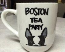 Coffee mug, coffee cup, tea mug, tea cup, boston tea party, boston terrier, dog…