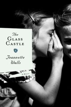 The Glass Castle by Jeannette Walls: The author recalls her life growing up in a dysfunctional family with an alcohol father and distant mother and describes how she and her siblings had to fend for themselves until they finally found the resources and will to leave home. - Destiny Quest