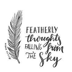 Featherly thoughts falling from the sky #lettering #handlettering #typography #paperfuel