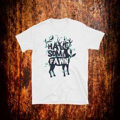 Have Some Fawn Shirt | Deer Shirt | Girls Deer Shirt | Girls T Shirts | Floral Fawn Shirt | Gift by 2Steps2Fashion on Etsy