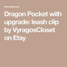 Dragon Pocket with upgrade: leash clip by VyragosCloset on Etsy