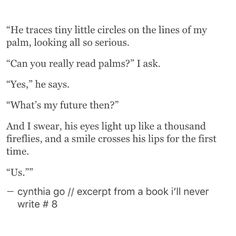 Excerpt from a book i'll never write - cynthia go, tumblr, love, love quotes, relationships, quotes on future, crush quotes, spilled ink, words, fiction, writing, creative writing